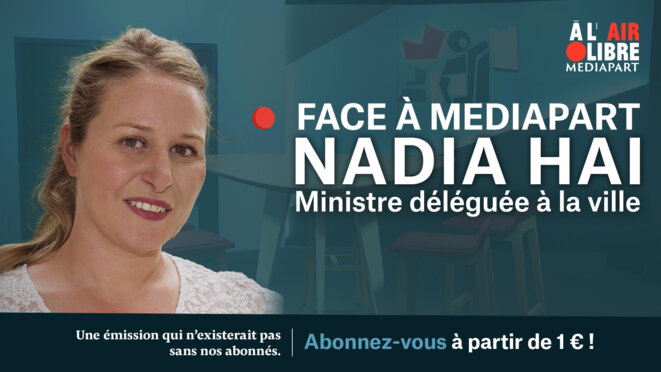 « À l'air libre »: face à Mediapart, Nadia Hai, ministre de la ville
