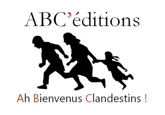 Ah Bienvenus Clandestins ! © ABC'éditions