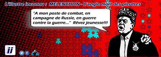 Mélenchon - L'angle mort des pleutres © Danyel Gill