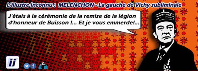 Melenchon - La Gauche de Vichy subliminale © Danyel Gill