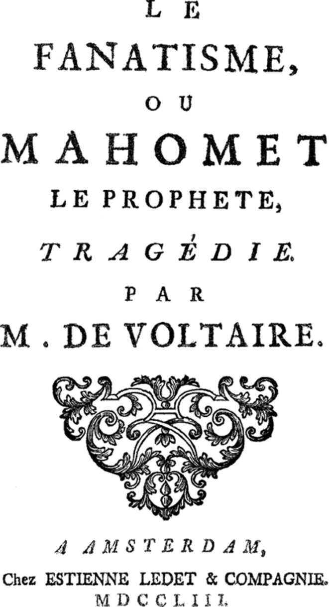 Le fanatisme, ou Mahomet le prophète © Voltaire