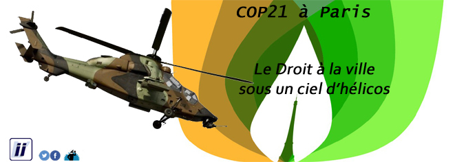 COP21 à Paris - Le Droit à la ville sous un ciel d'hélicos © Danyel Gill