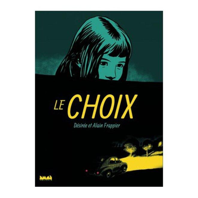 Le Choix © Désirée et Alain Frappier