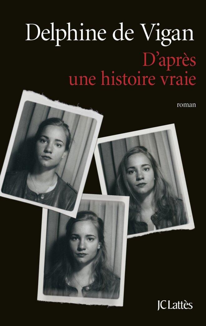 D'après une histoire vraie © Editions JC Lattès