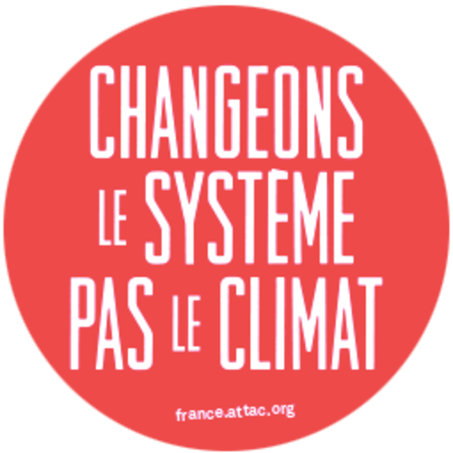 Changeons le système, pas le climat - Attac France