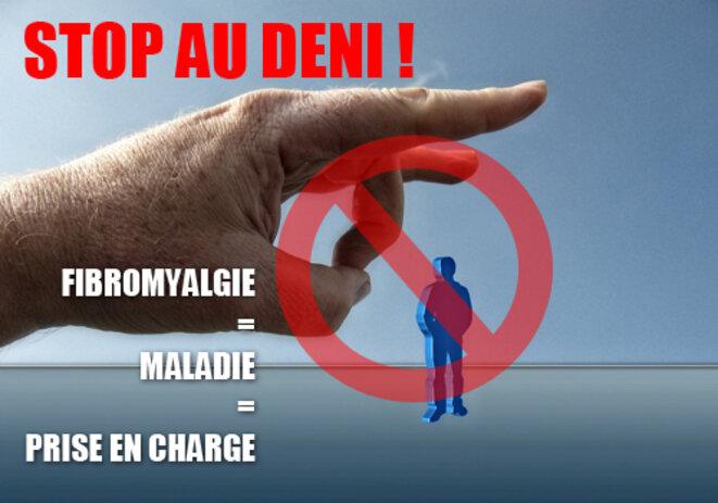 fibromyalgie, stop au déni - fibromyalgie = maladie = prise en charge © Collectif d'Associations Fibro'Actions