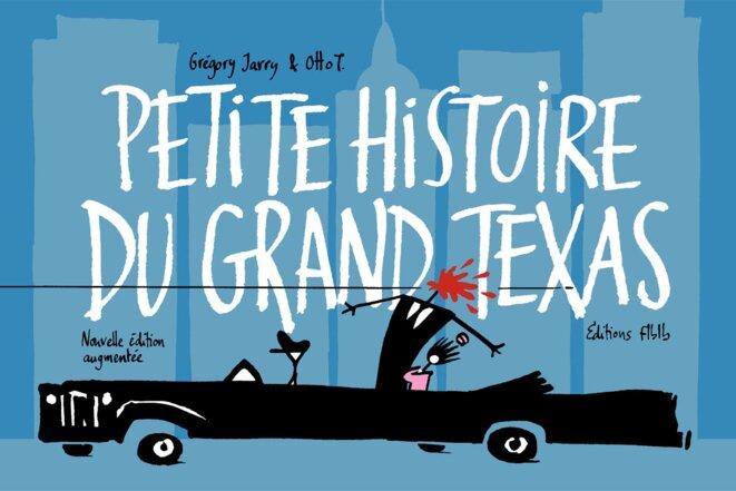 Petite histoire du grand Texas © Grégory Jarry et Otto T.