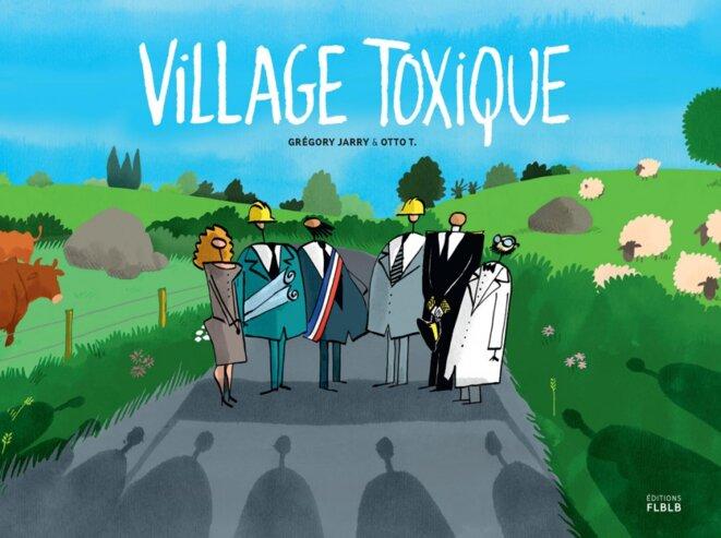 Village toxique © Grégory Jarry et Otto T.