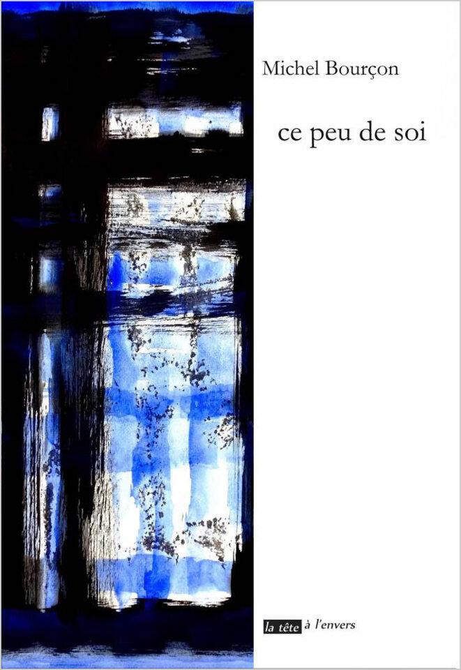 Michel Bourçon, Ce peu de soi, 2015