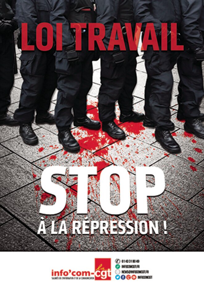 """Comme la précédente, il y a deux semaines, cette nouvelle affiche d'Info""""com CGT, qui dénonce la «répression» menée contre le mouvement d'opposition à la loi Travail, fait scandale parmi les syndicats de policiers."""