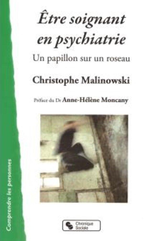 """Etre soignant en psychiatrie"", de Christophe Malinowski"