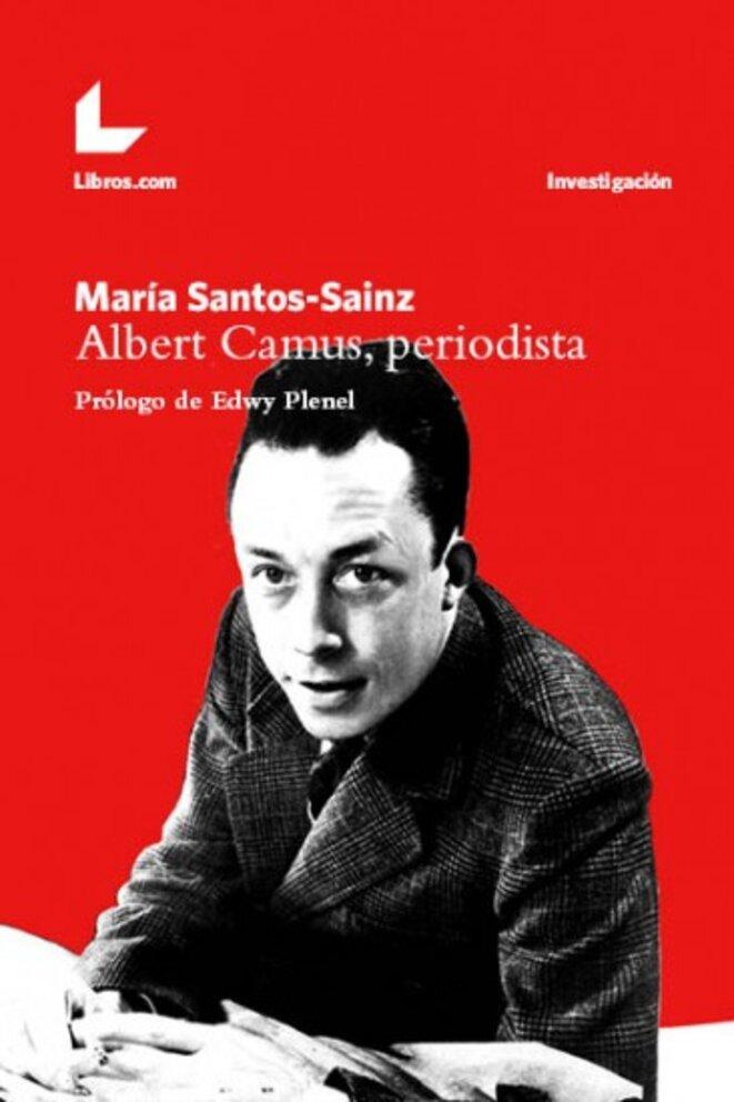 """""""Albert Camus, journaliste"""", par Maria Santos-Sainz"""