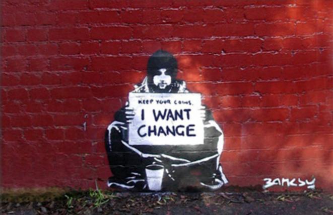 """""""gardez votre monnaie, je veux le changement"""""""