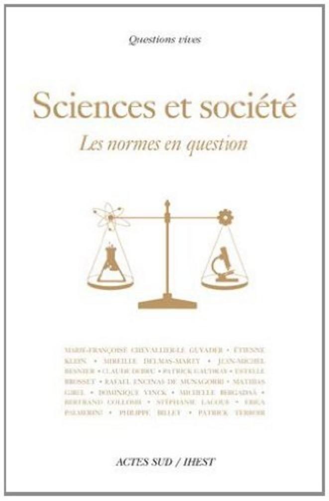 """Le livre """"Sciences et Société, les normes en question"""" (ACTES SUD / IHEST)"""