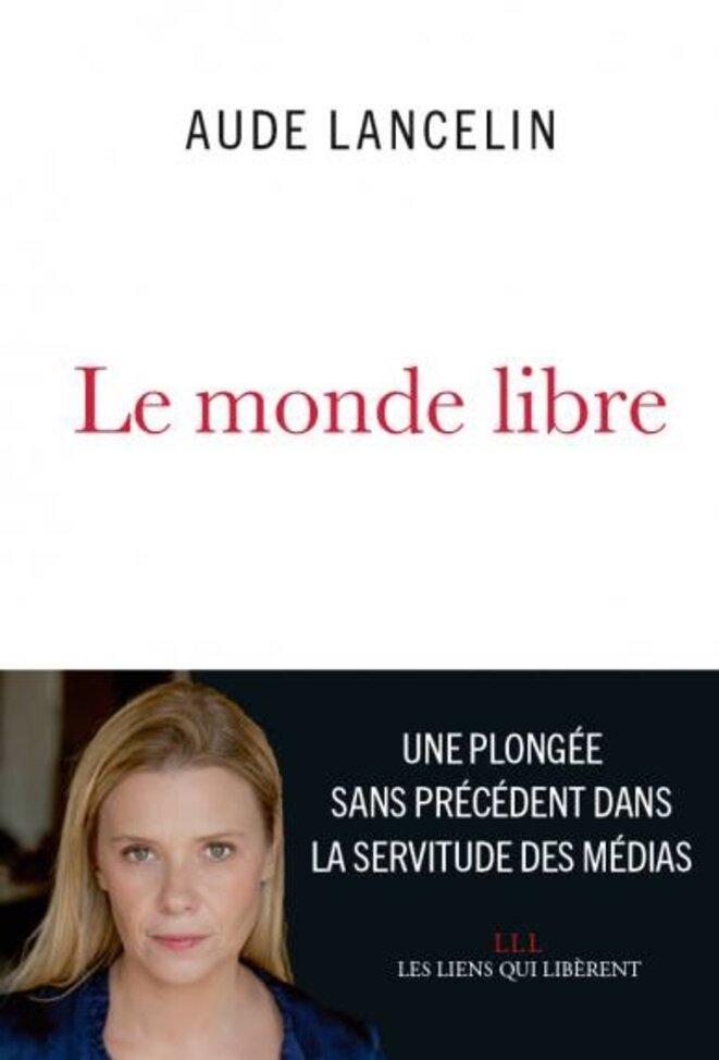 Le monde libre, Essai par Aude LANCELIN, LLL, 2016 © Aude LANCELIN
