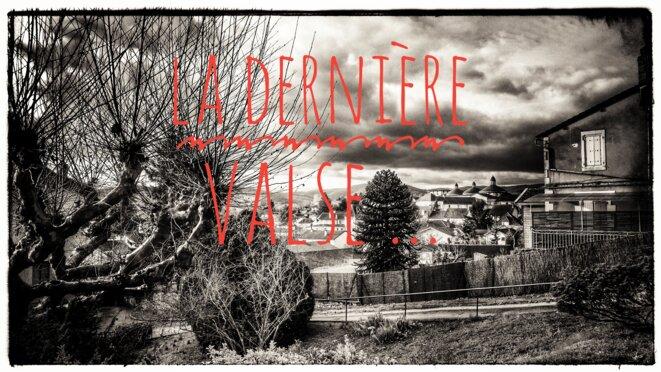 La dernière Valse... © PAJ