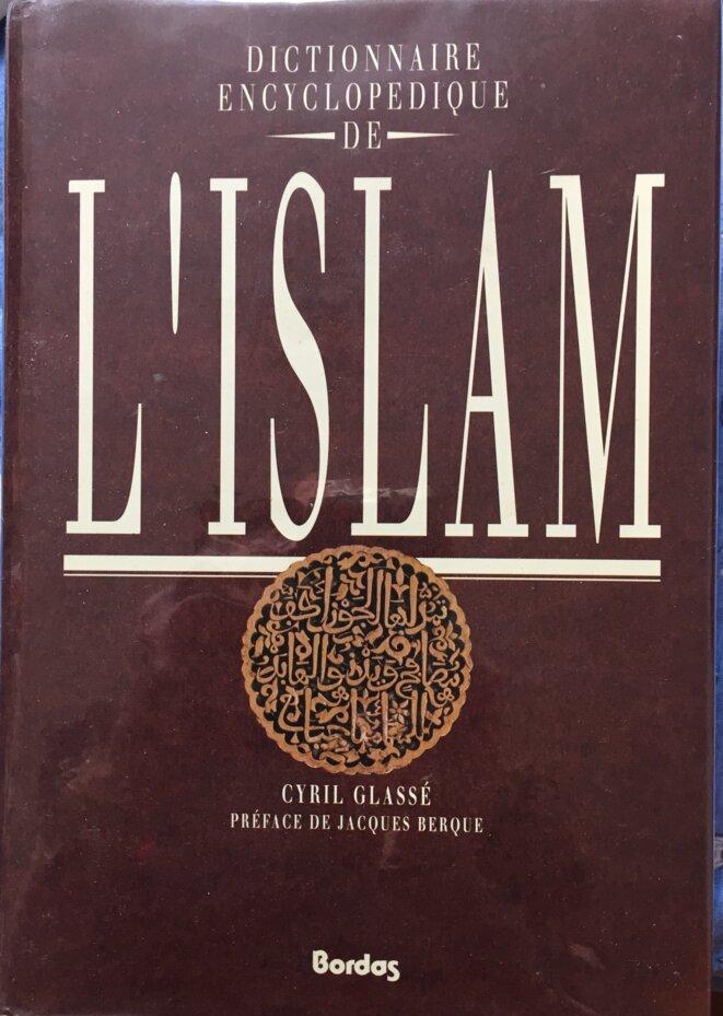 DICTIONNAIRE ENCYCLOPÉDIQUE DE L'ISLAM © Cyril Glassé