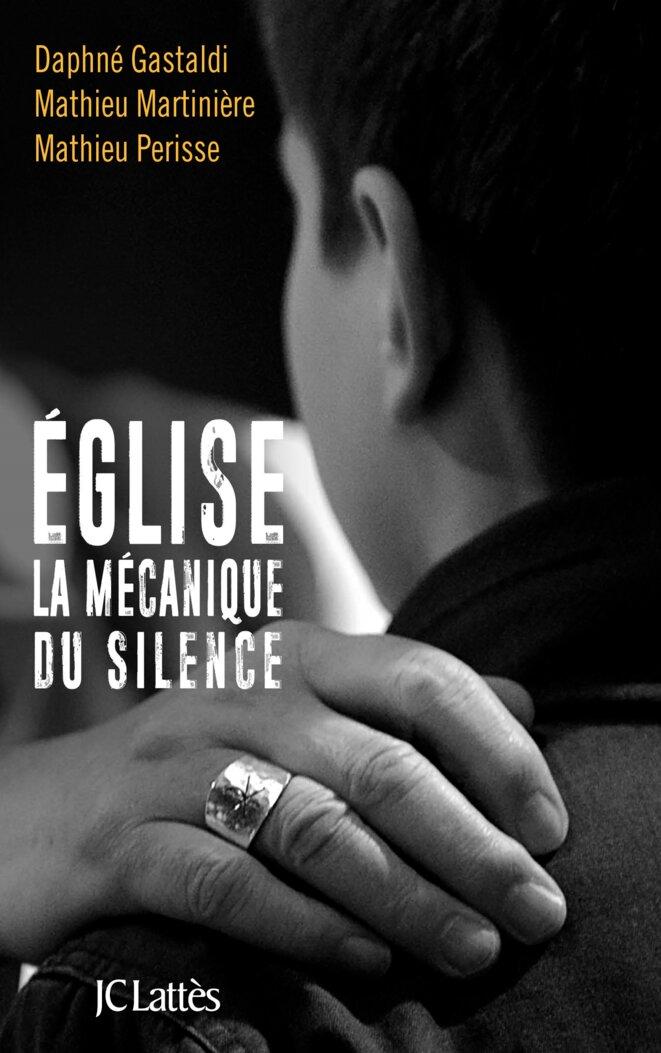 """""""Eglise, la mécanique du silence"""", de Daphné Gastaldi, Mathieu Martiniere et Mathieu Périsse (JC Lattès, 22 mars 2017, 378 p., 20 euros)."""