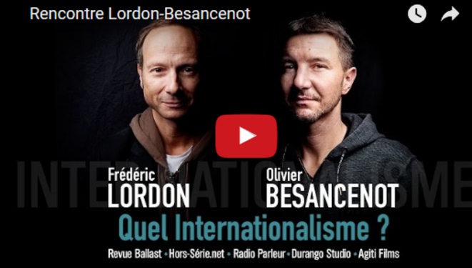 "Olivier Besancenot et Frédéric Lordon - ""Quel Internationalisme ?"" 30.03.17 (capture d'écran)"