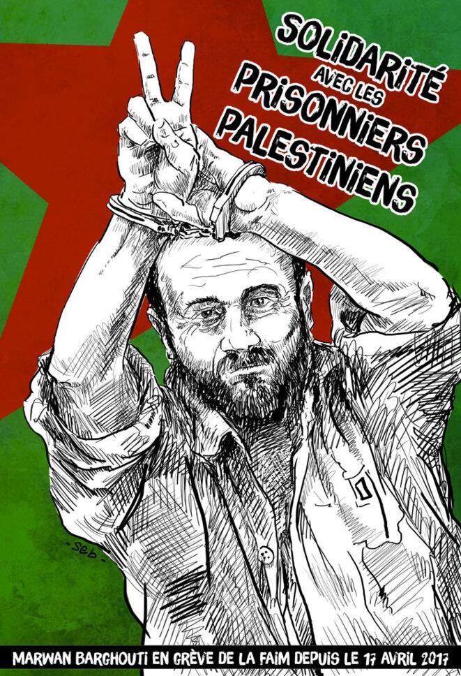 Solidarité avec les prisonniers palestiniens - Marwan Barghouti en grève de la faim depuis le 17 avril 2017 © Sébastien Brunel