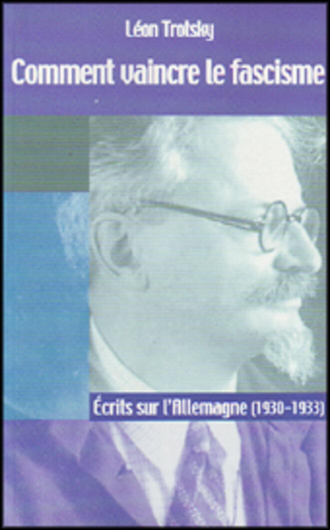 Comment vaincre le fascisme ? Ecrits sur l'Allemagne 1930-1933. Léon Trotsky