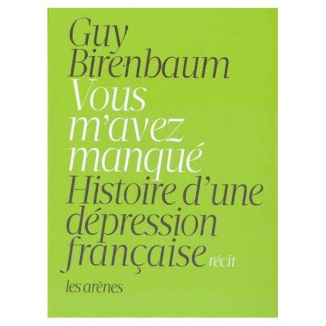 vous-m-avez-manque-histoire-d-une-depression-francaise-de-guy-birenbaum-1028403763-l