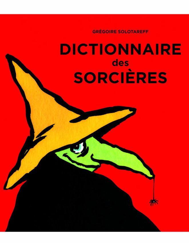 dictionnaire-des-sorcieres-de-gregoire-solotareff-l-ecole-des-loisirs