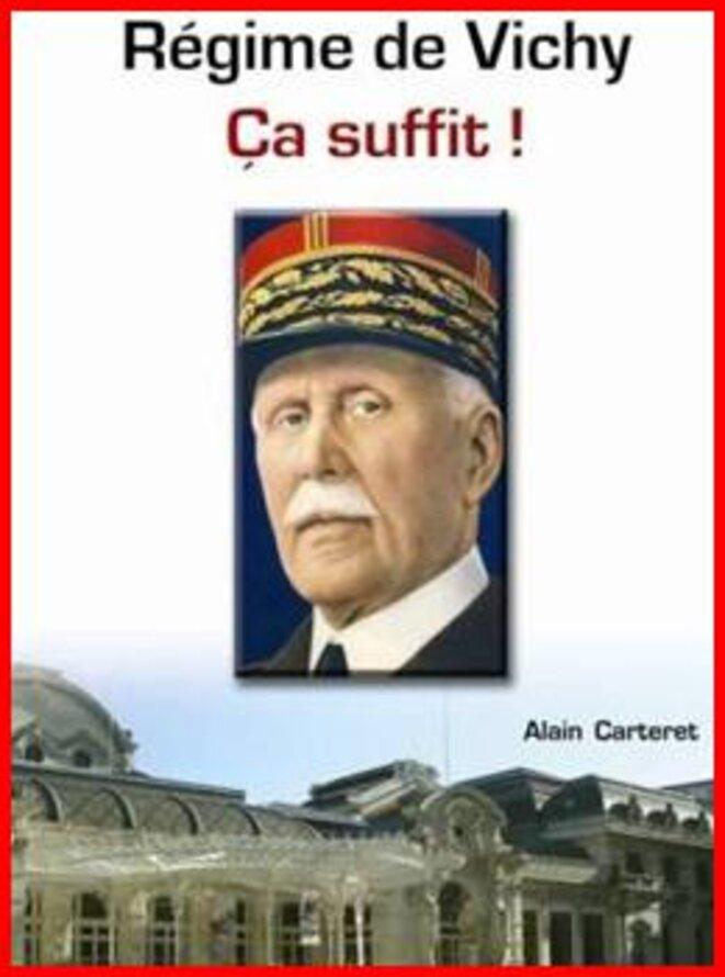 """Le livre d'Alain Carteret, """"Vichy ça suffit !""""    http://carteret.pagesperso-orange.fr/ © Alain Carteret"""