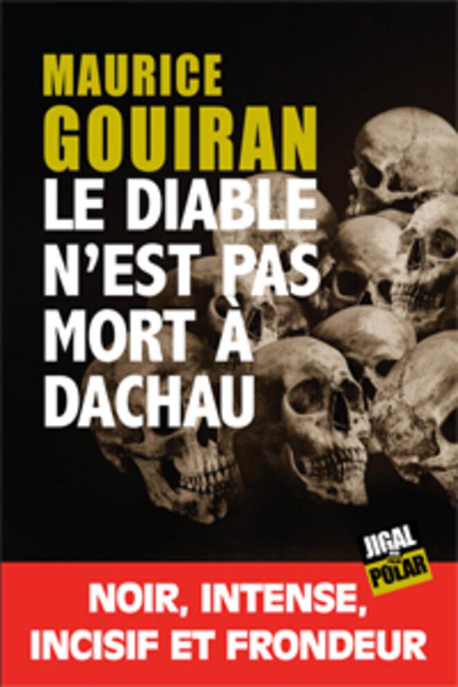 le diable n'est pas mort à Dachau © Jigal