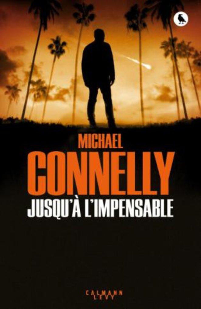jusqu'à l'impensable © michael Connelly