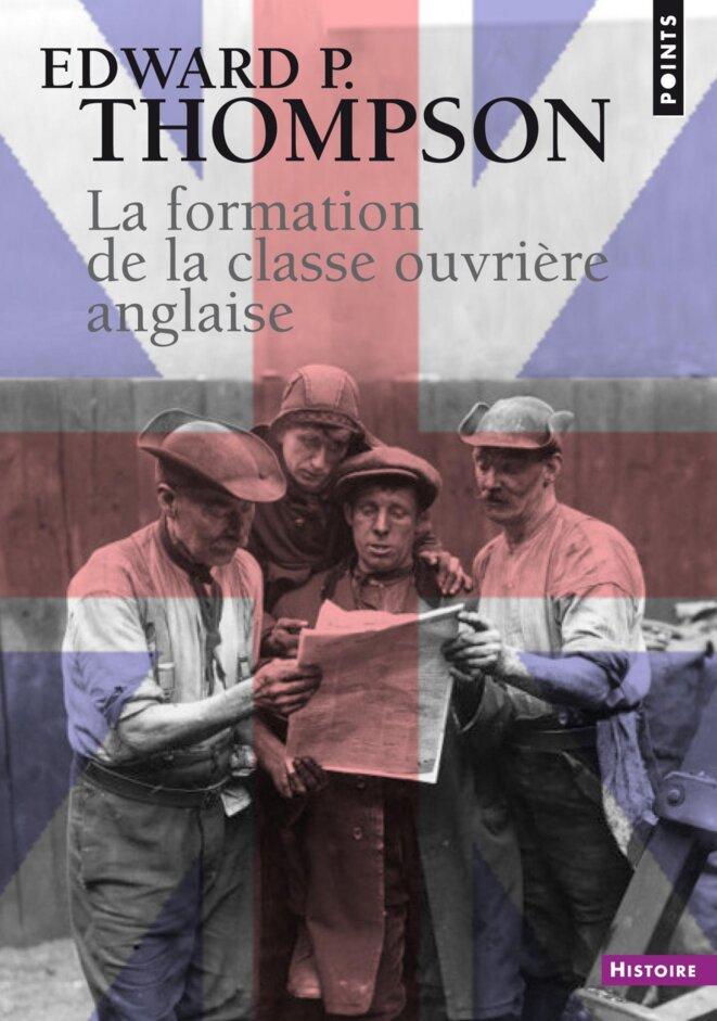 Couverture d'une réédition de la traduction du livre majeur d'E. P. Thompson. © Editions du Seuil.