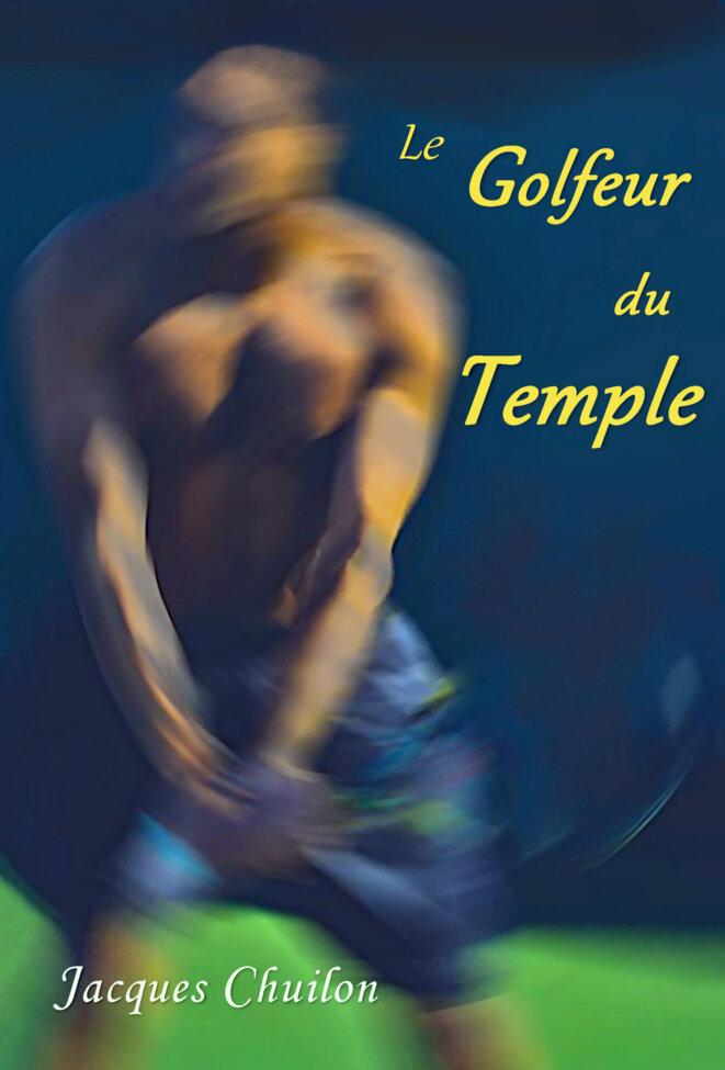 Le Golfeur du Temple Jacques Chuilon Librinova