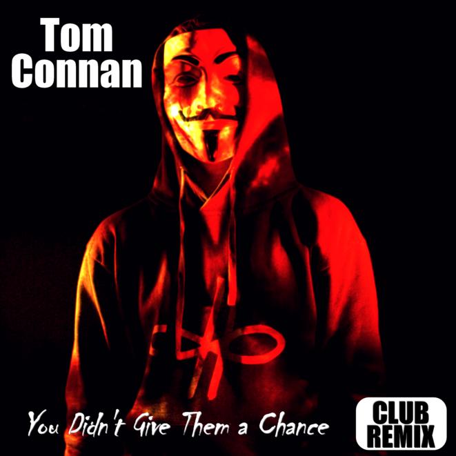 "Pochette du single ""You Didn't Give Them a Chance (Club Remix)"" de Tom Connan © Tom Connan"