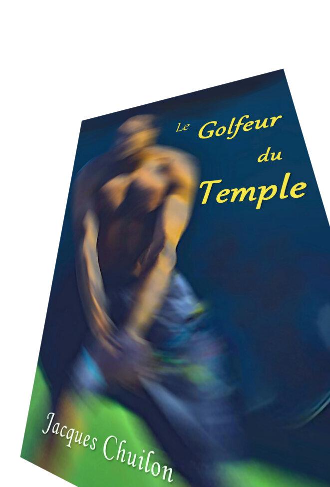 Le Golfeur du Temple par Jacques Chuilon chez Librinova