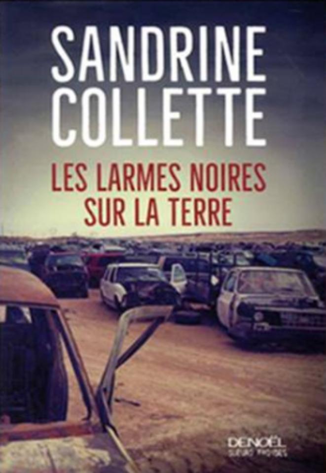 Les larmes noires sur la terre de Sandrine Collette (chez Denoël)