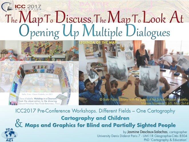 THE MAP TO DISCUSS, THE MAP TO LOOK AT, Opening Up Multiple Dialogues. © Jasmine DESCLAUX-SALACHAS, Cartographe /École Doctorale de Géographie de Paris (Espace, Sociétés, Aménagement) Université Paris Diderot Paris 7 UMR 85
