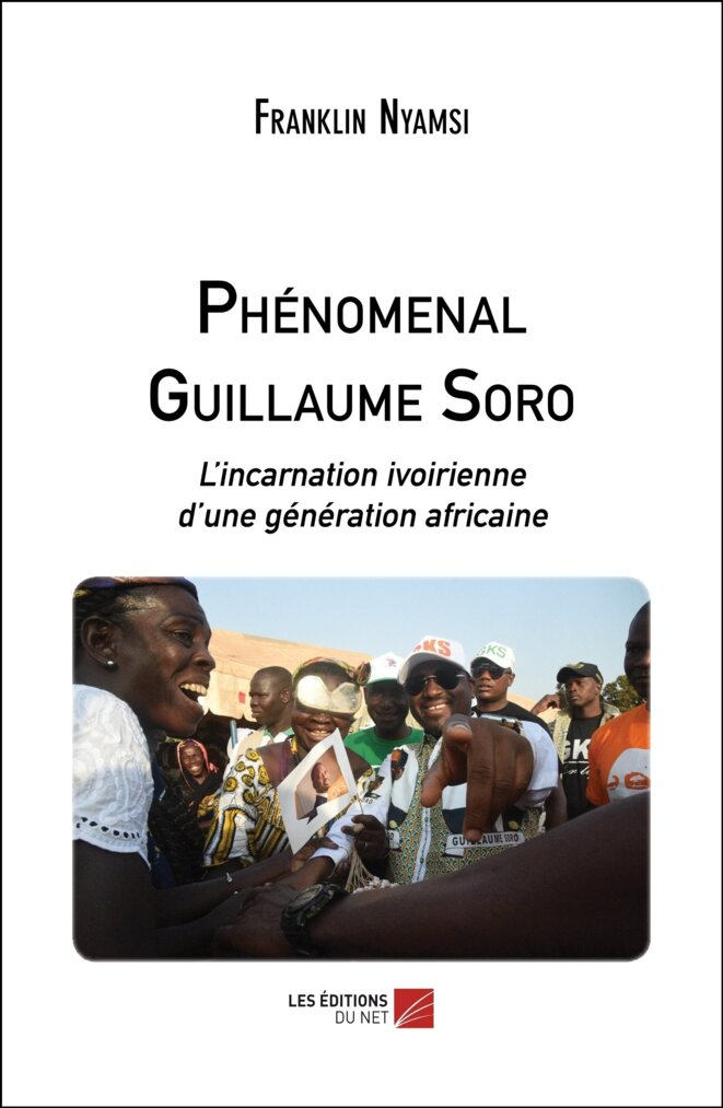 franklin nyamsi publie  u0026quot  phenomenal guillaume soro u0026quot