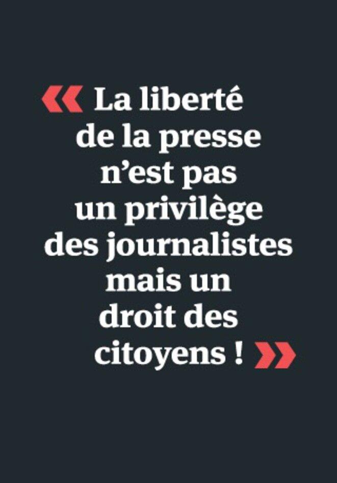 """Uno de los lemas de Mediapart: """"La libertad de la prensa no es un privilegio de los periodistas, sino un derecho de los ciudadanos""""."""