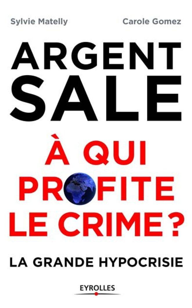 argent-sale-a-qui-profite-le-crime-9782212568417