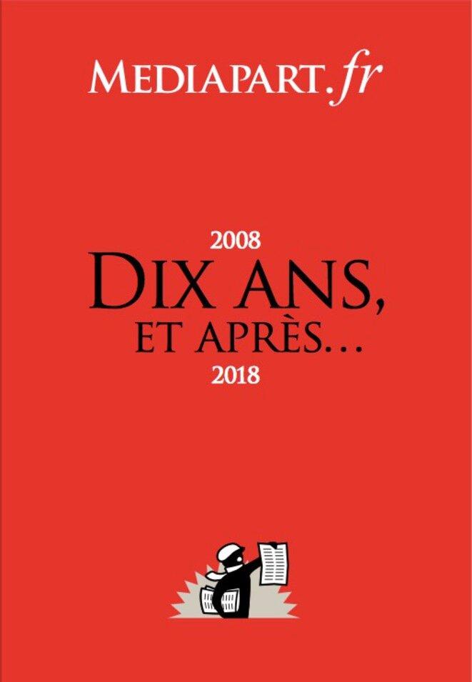 Nuestro boletín del décimo aniversario de Mediapart (2008-2018).