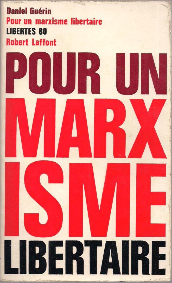 Daniel Guérin, «Pour un marxisme libertaire », 1969