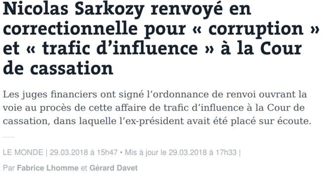 http://www.lemonde.fr/police-justice/article/2018/03/29/nicolas-sarkozy-renvoye-en-correctionnelle-pour-corruption-et-trafic-d-influence-a-la-cour-de-cassation_5278185_1653578.html