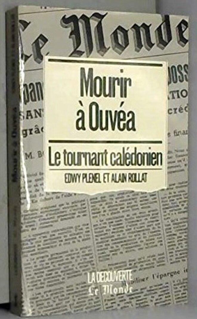 « Mourir à Ouvéa » La Découverte-Le Monde, 1988.