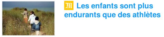 http://www.lemonde.fr/sciences/article/2018/05/07/les-enfants-sont-plus-endurants-que-des-athletes_5295654_1650684.html