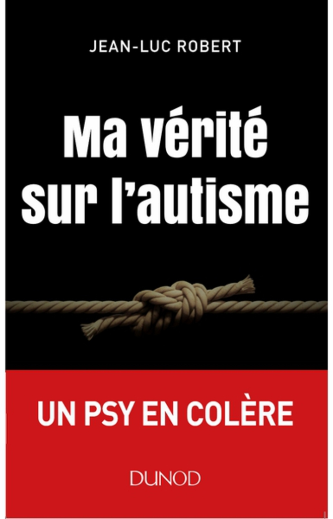 #MAVERITESURLAUTISME / UNPSYENCOLERE © Jean-Luc ROBERT - Psychologue