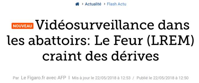http://www.lefigaro.fr/flash-actu/2018/05/22/97001-20180522FILWWW00127-videosurveillance-dans-les-abattoirs-le-feur-lrem-craint-des-derives.php