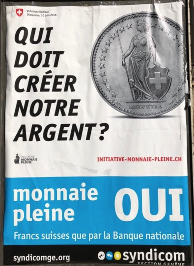 Affiche favorable à l'initiative monnaie pleine. © DR