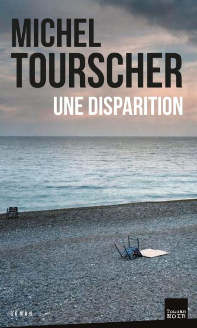 Une disparition, Michel TOURSCHER, Toucan Noir, Paris, juin 2018 © Editions du Toucan