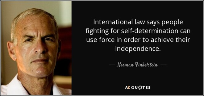 quote-international-law-says-people-fighting-for-self-determination-can-use-force-in-order-norman-finkelstein-70-91-60