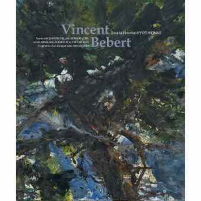 Vincent Bebert; Monographie © Collectif, sous la direction d'Yves Michaud